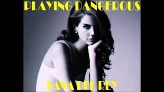Playing Dangerous  - Lana Del Rey - VIDEO