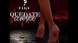 FIGU - Quedate Conmigo (Lyric Video)