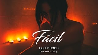 Holly Hood - Fácil