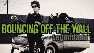 Green Day - Bouncing Off The Wall Legendado (HD)