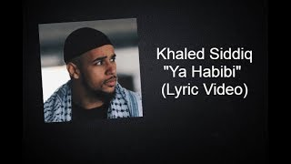 "Khaled Siddiq Ft.Baraka Boys ""Ya Habibi"" (Lyric Video)"