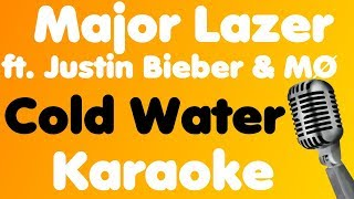 Major Lazer - Cold Water (feat. Justin Bieber & MØ) - Karaoke