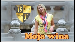 Baby Full - Moja wina (Official Video 2015)