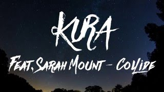 KURA feat. Sarah Mount - Collide (Subtitulado En Español)
