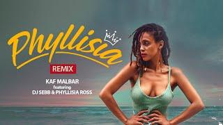 Kaf Malbar Ft. Dj Sebb, Phyllisia Ross - Phyllisia (Remix) - 10/19 (Lyrics Video)