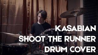 Kasabian - Shoot The Runner (drum cover)