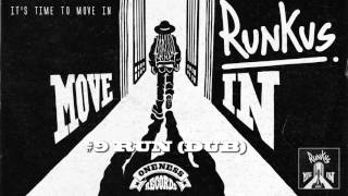 Runkus | Run (Dub) | Move In