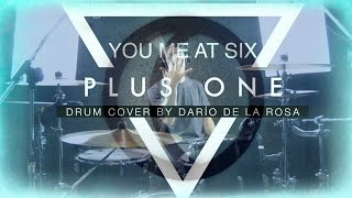 You Me At Six - Plus One (Drum Cover by Darío de la Rosa)