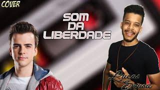 SOM DA LIBERDADE-Lucas Sousa(Cover)DJ PV