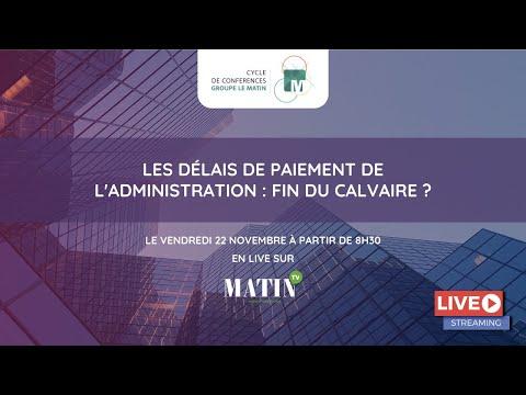 Matinales Groupe Le Matin : Les Délais de paiement de l'administration : fin du calvaire ?