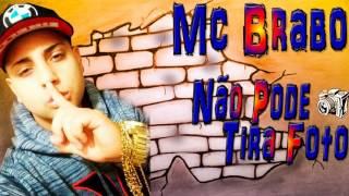 Mc Brabo - Não Pode Tira Foto (Lançamento 2017)