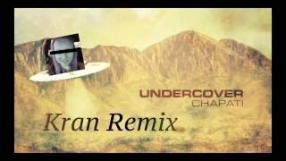 Undercover - Chapati (Kran Remix)