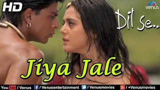 Jiya Jale (HD) Full Video Song | Dil Se | Shahrukh Khan, Preeti Zinta | Lata Mangeshkar width=