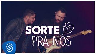 Jorge & Mateus - Sorte Pra Nós - (Como Sempre Feito Nunca) [Vídeo Oficial]