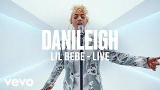 DaniLeigh - Lil Bebe (Live)   Vevo DSCVR