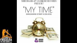 Shredgang Strap x Calicoe - My Time [Thizzler.com]