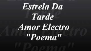 Amor Electro - Estrela Da Tarde/Poema