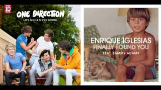 One Direction vs. Enrique Iglesias - Finally Found You While We're Young