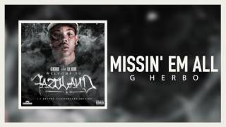 G Herbo - Missin' Em All (Official Audio)
