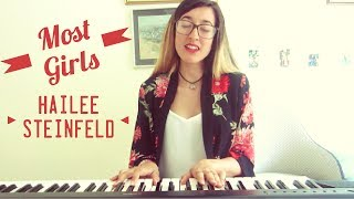 Most Girls -  Hailee Steinfeld (Cover by Nadia with piano)