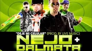 Nejo & Dalmata Feat Jowell & Randy - Deje Mi Celular