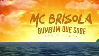 MC BRISOLA BUM BUM QUE SOBE