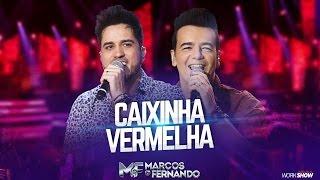 Marcos e Fernando - Caixinha Vermelha ( Vídeo Oficial do DVD )