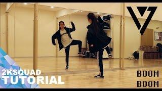 [TUTORIAL] SEVENTEEN(세븐틴) - BOOMBOOM(붐붐) | Dance Tutorial by 2KSQUAD width=