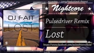 Nightcore - Dj Fait - Lost (Pulsedriver Remix) [Nightcore][HandsUp]