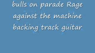 bulls on parade Rage against the machine backing track guitar