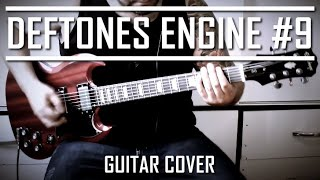 Deftones - Engine No. 9 (Guitar Cover)