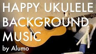 Happy Ukulele Background Music - A Wonderful Day by Alumo