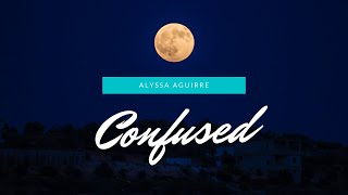 Confused (poem) - Alyssa Aguirre