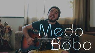 Dinho' - Medo Bobo (Live Cover)