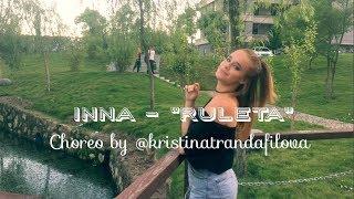 INNA - RULETA I Choreo by @kristinatrandafilova