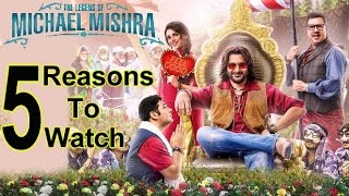 5 Reasons To Watch The 'Legend Of Michael Mishra' width=