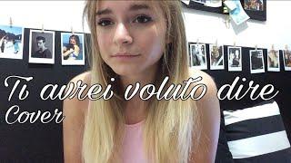 Federica Carta - Ti avrei voluto dire | Cover by Serena.