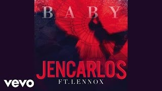 Jencarlos Canela - Baby (Chris Jeday/Supda Sups Remix / Audio) ft. Lennox