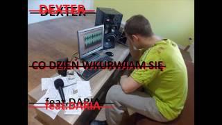 07. Dexter- Co Dzień Wkurwiam Się feat. Daria (PROD. BEZ ZMIAN)