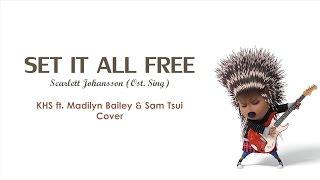 Set It All Free (Ost. Sing) - KHS, Madilyn Bailey, & Sam Tsui Lyrics