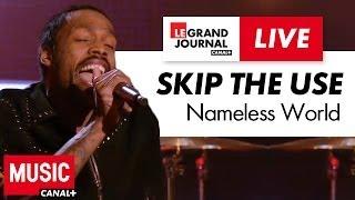 Skip The Use - Nameless World - Live du Grand Journal