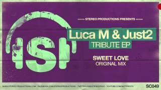Luca M, Just2 - Sweet Love (Original Mix)