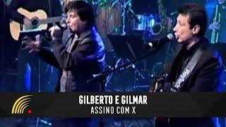 Gilberto e Gilmar - Assino Com X - Gravado Em Um Circo, Onde Tudo Começou...