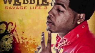 Webbie-Baddest In Here (exclusive+download) Savage Life 3