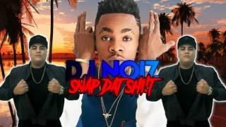 DJ NOIZ - SNAP DAT SHI!T 2017 RMX