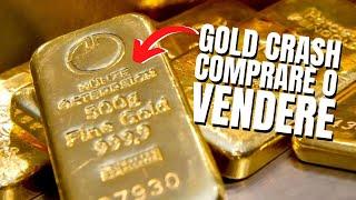 Cosa è successo all'Oro: il crollo è una opportunità di acquisto?