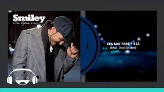 Smiley feat. Don Baxter - Cea mai tare piesa [Official track]