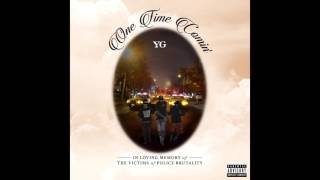 YG   One Time Comin'