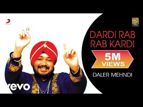 Main Dardi Rab Rab Kardi de Daler Mehndi Letra y Video