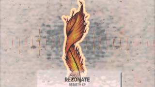 Rezonate - Rebirth EP Preview
